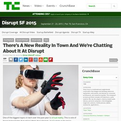 There's A New Reality In Town And We're Chatting About It At Disrupt