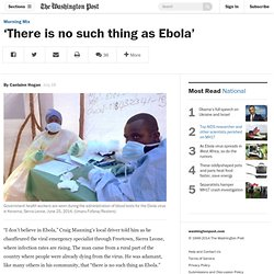 'There is no such thing as Ebola'