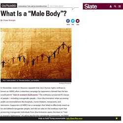 "There's no such thing as a ""male body."""