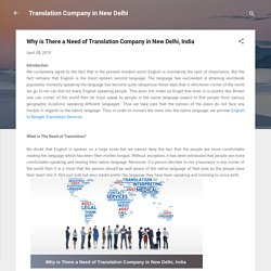 Why is There a Need of Translation Company in New Delhi, India