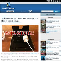 'But It Has To Be There!' The Trials of The Hotel's Lost & Found