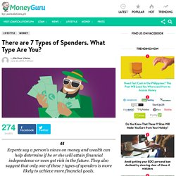 There are 7 Types of Spenders. What Type Are You? - MoneyGuru Blog