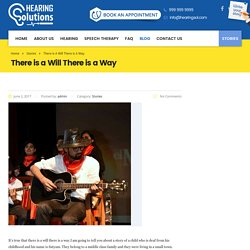 There is a Will There is a Way – Hearing Solutions