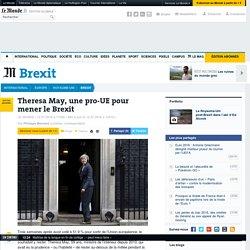 Theresa May, une pro-UE pour mener le Brexit