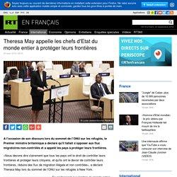 Theresa May appelle les chefs d'Etat du monde entier à protéger leurs frontières