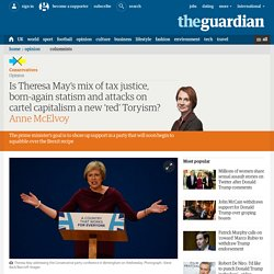 Theresa May's 'red Toryism': tax justice, statism and attacks on cartel capitalism
