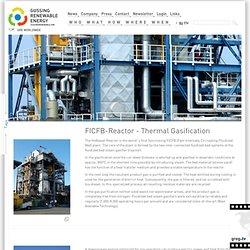 Thermal gasification/FICFB Reactor - Güssing Renewable Energy GmbH