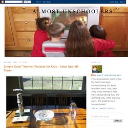 Simple Solar Thermal Projects for Kids - Solar Updraft Tower