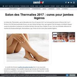 Salon des Thermalies 2017 : cures pour jambes légères - 13/12/16