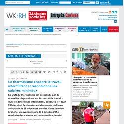 TEMPS DE TRAVAIL - Le thermalisme encadre le travail intermittent et rééchelonne les salaires minimaux - Liaisons Sociales Quotidien, 21/01/2015