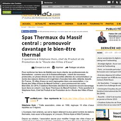 Spas Thermaux du Massif central : promouvoir davantage le bien-être thermal