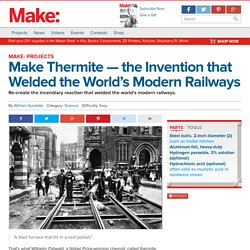 Make Thermite, the Railway Metal — Projects