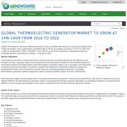 Global Thermoelectric Generator Market to grow at 14% CAGR from 2016 to 2022