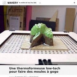 Une thermoformeuse low-tech pour faire des moules à gogo