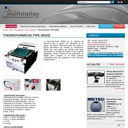 Thermoformeuse 300XQ par Multistation - Multistation SAS
