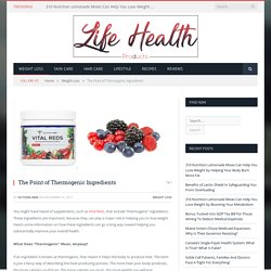 The Point of Thermogenic Ingredients