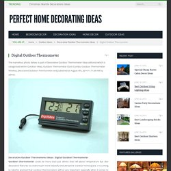 Digital Outdoor Thermometer : Decorative Outdoor Thermometer Ideas – Perfect Home Decorating Ideas