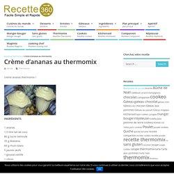 creme ananas thermomix - votre délicieux dessert au thermomix.