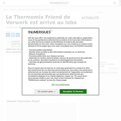 Le Thermomix Friend de Vorwerk est arrivé au labo