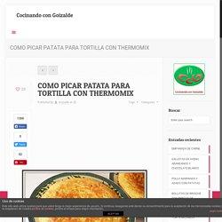 COMO PICAR PATATA PARA TORTILLA CON THERMOMIX - Cocinando con GoizaldeCocinan...