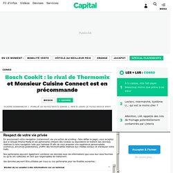 Bosch Cookit : le rival de Thermomix et Monsieur Cuisine Connect est en précommande