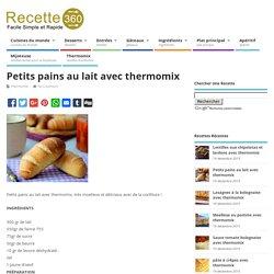 Petits pains au lait avec thermomix – Toutes les recettes de cuisine – Recette 360