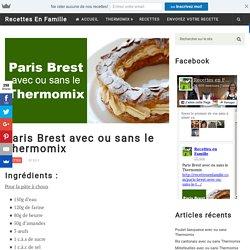 Paris Brest avec ou sans le Thermomix - Recettes En Famille