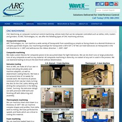 Composite Machining, Extrusion Tooling, Thermoplastic & Foam Machining