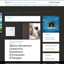 Qivivo: thermostat connecté et fournisseur d'économies d'énergies