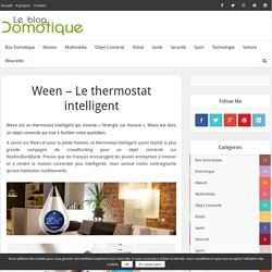 Ween - Le thermostat intelligent - Le Blog Domotique