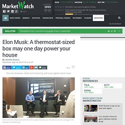 Elon Musk: A thermostat-sized box may one day power your house