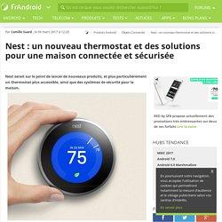 Nest : un nouveau thermostat et des solutions pour une maison connectée et sécurisée