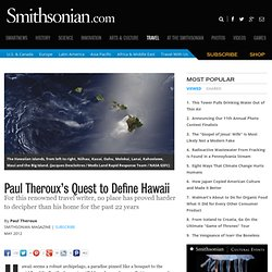 Paul Theroux's Quest to Define Hawaii