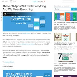 These 50 Apps Will Track Everything. And We Mean Everything
