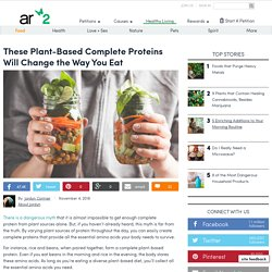 These Plant-Based Complete Proteins Will Change The Way You Eat