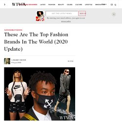 These Are The Top Fashion Brands In The World (2020 Update)