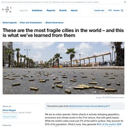 These are the most fragile cities in the world – and this is what we've learned from them