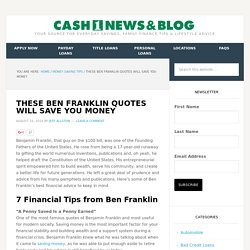 These Ben Franklin Quotes Will Save You Money