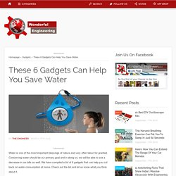 These 6 Gadgets Can Help You Save Water