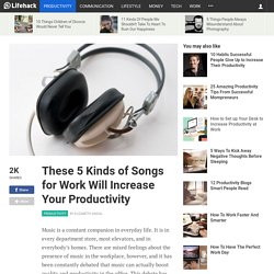 These 5 Kinds of Songs for Work Will Increase Your Productivity