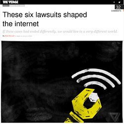 These six lawsuits shaped the internet