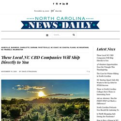 These Local NC CBD Companies Will Ship Directly to You