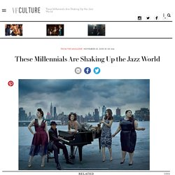 These Millennials Are Shaking Up the Jazz World