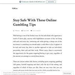 Stay Safe With These Online Gambling Tips