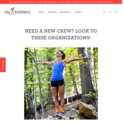 Need a new Crew? Look to these organizations! – Lily Trotters