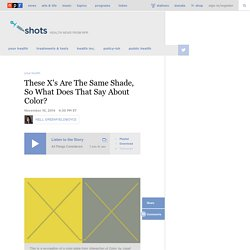 These X's Are The Same Shade, So What Does That Say About Color?