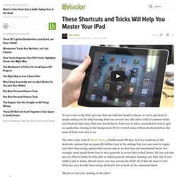 These Shortcuts and Tricks Will Help You Master Your iPad