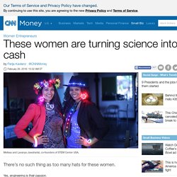 These women are turning science into cash - Feb. 26, 2016