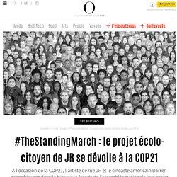 #TheStandingMarch : le projet écolo-citoyen de JR se dévoile à la COP21