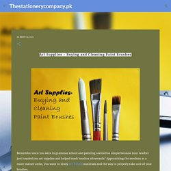 Art Supplies - Buying and Cleaning Paint Brushes